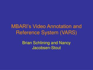 MBARI�s Video Annotation and Reference System (VARS)