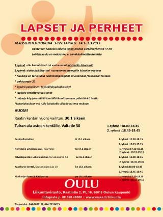 ALKEISLUISTELUKOULUJA  3-12v. LAPSILLE  14.1- 1.3.2013