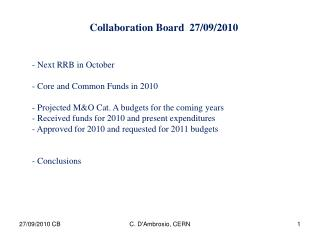 Collaboration Board   27/09/2010  Next RRB in October  Core and Common Funds in 2010
