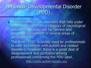 Pervasive Developmental Disorder (PDD)