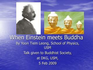 When Einstein meets Buddha