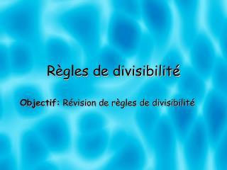 R � gles  de  divisibilit �