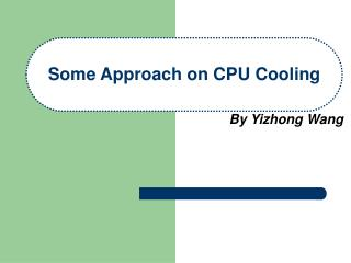 Some Approach on CPU Cooling