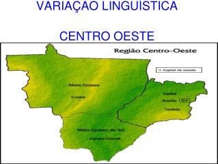 VARIA  O LINGU STICA  CENTRO OESTE