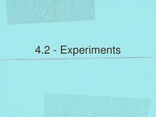 4.2 - Experiments