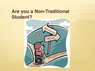 Are you a Non-Traditional Student