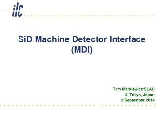 SiD Machine Detector Interface (MDI)
