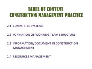 TABLE OF CONTENT                                 CONSTRUCTION MANAGEMENT PRACTICE