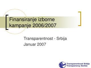 Finansiranje izborne kampanje  2006/2007