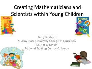 Creating Mathematicians and Scientists within Young Children