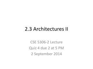 2.3 Architectures II