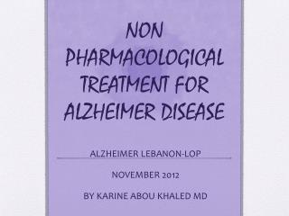 NON PHARMACOLOGICAL TREATMENT FOR ALZHEIMER DISEASE