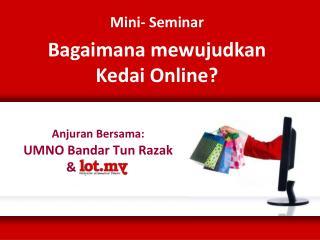 Anjuran Bersama: UMNO Bandar Tun Razak  &