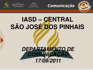 IASD � CENTRAL  S�O JOS� DOS PINHAIS
