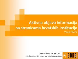 Aktivna objava informacija  na stranicama hrvatskih institucija Vanja Škorić