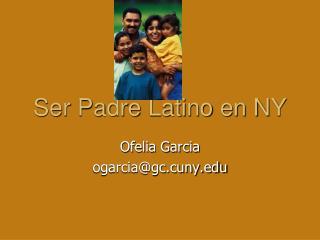 Ser Padre Latino en NY