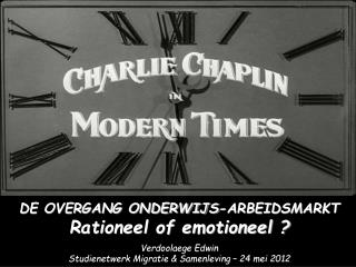 DE OVERGANG ONDERWIJS-ARBEIDSMARKT Rationeel of emotioneel ? Verdoolaege Edwin