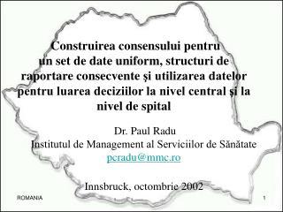 Dr.  Paul Radu Institutul de Management al Serviciilor de Sănătate pcradu@mmc.ro