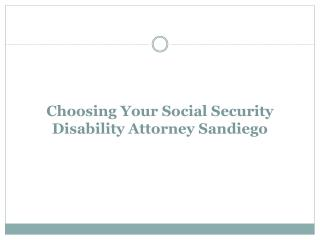 Choosing Your Social Security Disability Attorney Sandiego