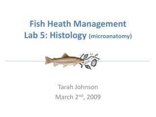 Fish Heath Management  Lab 5: Histology microanatomy