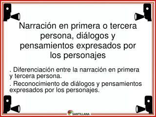 .  Diferenciación  entre la  narración  en  primera       y  tercera  persona.