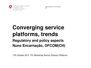 Converging service platforms, trends