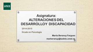 Asignatura: ALTERACIONES DELDESARROLLOYDISCAPACIDAD
