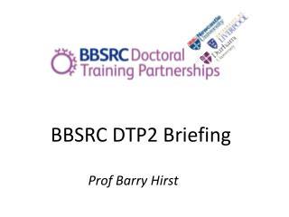 BBSRC DTP2 Briefing