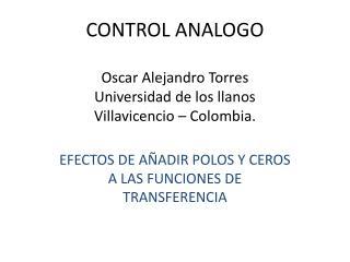 CONTROL ANALOGO  Oscar Alejandro Torres Universidad de los llanos Villavicencio   Colombia.