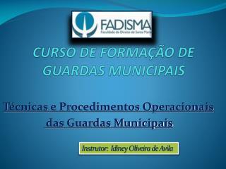 CURSO DE FORMA��O DE  GUARDAS MUNICIPAIS