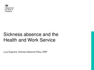Sickness absence and the  Health and Work Service