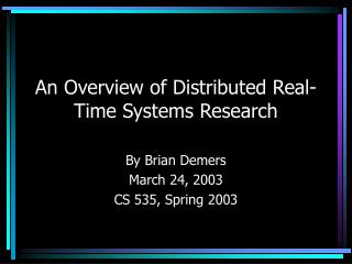 An Overview of Distributed Real-Time Systems Research