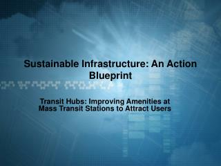 Sustainable Infrastructure: An Action Blueprint