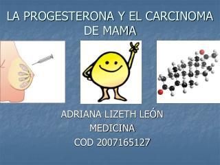 LA PROGESTERONA Y EL CARCINOMA DE MAMA