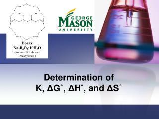 Determination of  K,  Δ G ˚ ,  Δ H ˚ , and  Δ S ˚