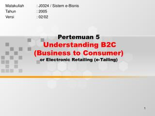 Pertemuan 5  Understanding B2C  Business to Consumer or Electronic Retailing e-Tailing