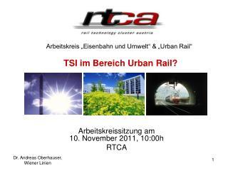 """Arbeitskreis """"Eisenbahn und Umwelt"""" & """"Urban Rail"""" TSI im Bereich Urban Rail?"""