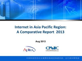 Internet in Asia Pacific Region: A Comparative Report  2013