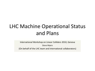 LHC Machine Operational Status and Plans