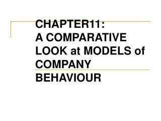 CHAPTER11: A COMPARATIVE LOOK at MODELS of COMPANY BEHAVIOUR