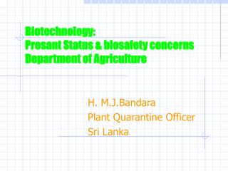 Biotechnology:  Presant Status  biosafety concerns Department of Agriculture