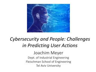 Cybersecurity  and People: Challenges in Predicting User Actions