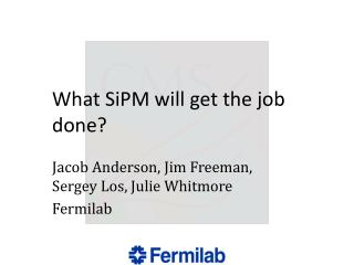 What SiPM will get the job done?