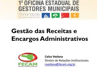 Gestão das  Receitas e Encargos Administrativos