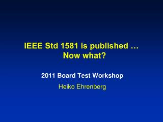 IEEE Std 1581 is published � Now what?