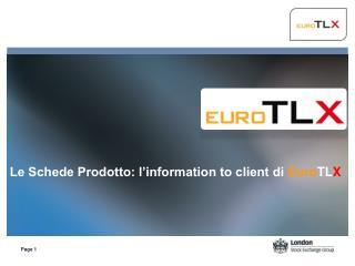 Le Schede Prodotto: l'information to client di  Euro TL X