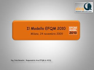 Il Modello EFQM 2010  Milano, 24  novembre  2009