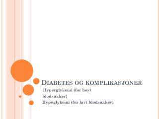 Diabetes og komplikasjoner
