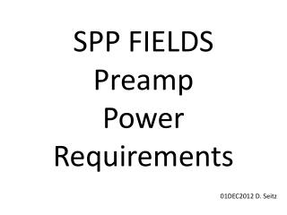 SPP FIELDS Preamp Power Requirements