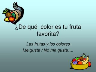 ¿De qué  color es tu fruta favorita?
